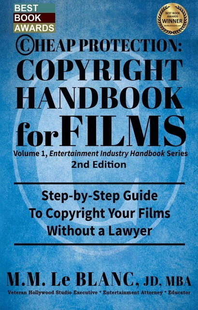 CHEAP PROTECTION, COPYRIGHT HANDBOOK FOR FILMS, 2nd Edition, M.M. Le Blanc