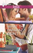 What the Paparazzi Didn't See, Nicola Marsh