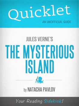 Quicklet on Jules Verne's The Mysterious Island (CliffNotes-like Summary), Natacha Pavlov