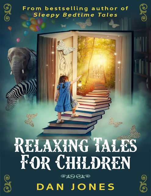 Relaxing Tales for Children: A Revolutionary Approach to Helping Children Relax, Dan Jones