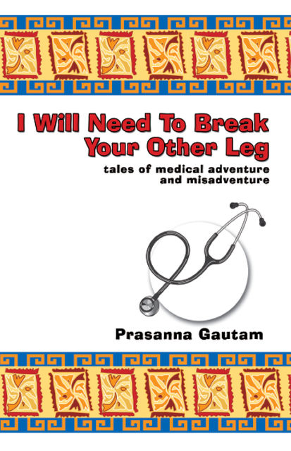 I Will Need to Break Your Other Leg, Prasanna Gautam