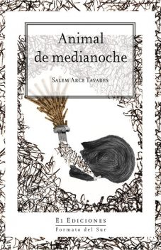 Animal de medianoche, Salem Arce Tavares