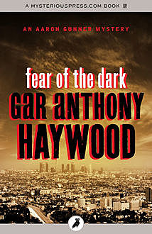 Fear of the Dark, Gar Anthony Haywood