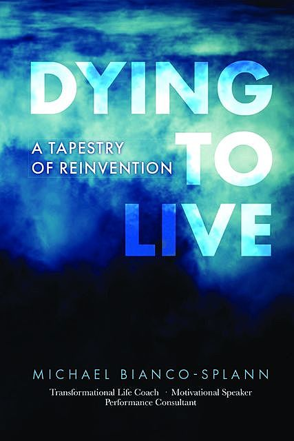 Dying to Live, Michael Bianco-Splann