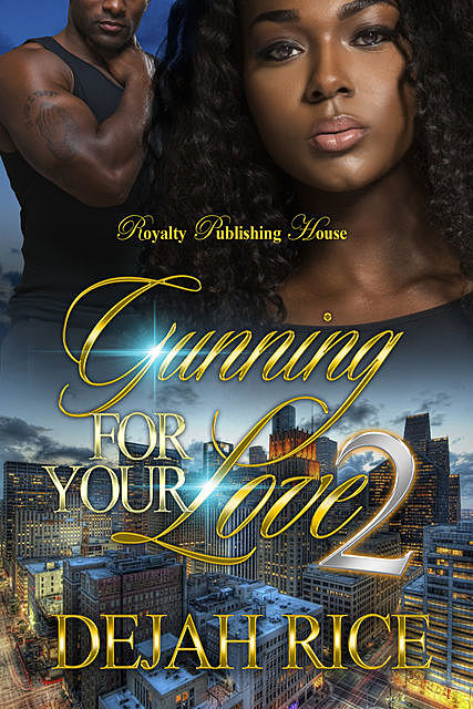 Gunning For Your Love 2, Dejah Rice