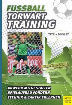 Fußball – Torwarttraining, Thomas Dooley, Christian Titz