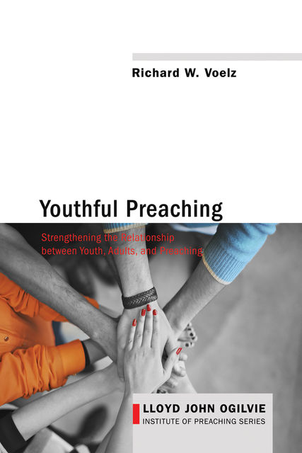 Youthful Preaching, Richard W. Voelz