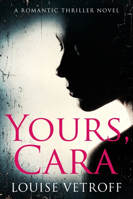 Yours, Cara, Louise Vetroff