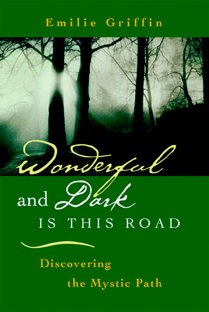 Wonderful and Dark is this Road, Emilie Griffin