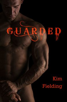 Guarded, Kim Fielding