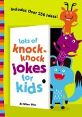 Lots of Knock-Knock Jokes for Kids, Zondervan
