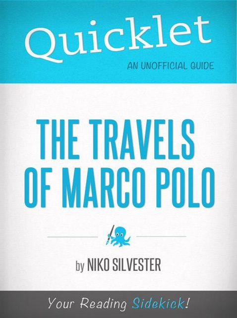 Quicklet on The Travels of Marco Polo (CliffNotes-like Book Summary), Niko Silvester
