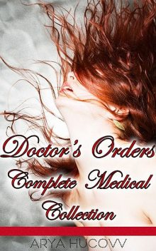 Doctor's Orders Complete Medical Collection, Arya Hucovv