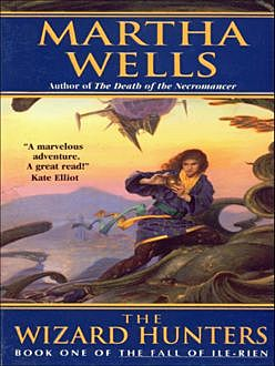 The Wizard Hunters, Martha Wells