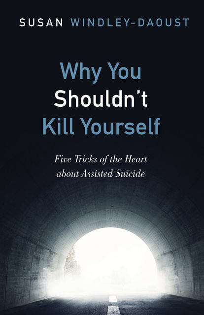 Why You Shouldn't Kill Yourself, Susan Windley-Daoust