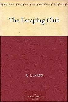 The Escaping Club, Alfred John Evans