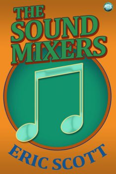 Sound Mixers, Eric Scott