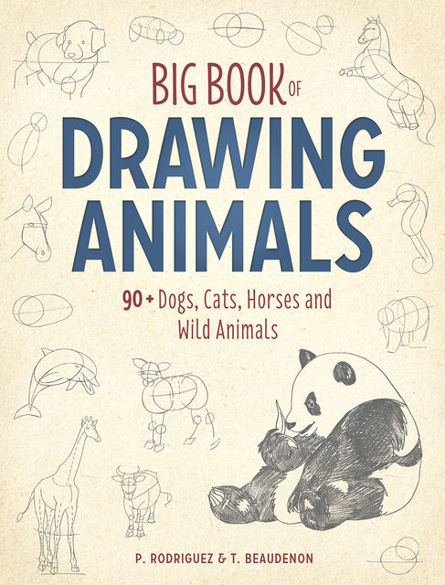 Big Book of Drawing Animals, T. Beaudenon, P. Rodriguez