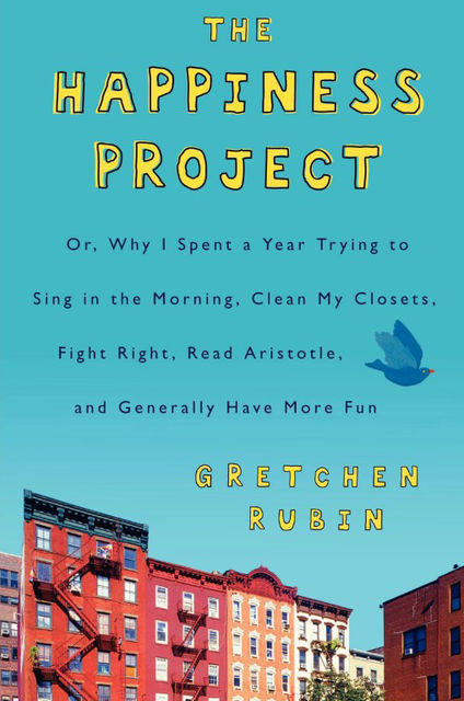 The Happiness Project, Gretchen Rubin