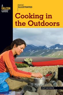 Basic Illustrated Cooking in the Outdoors, Cliff Jacobson, Lon Levin