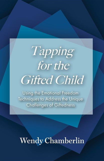 Tapping for the Gifted Child, Wendy Chamberlin