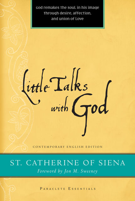 Little Talks with God, Catherine of Siena