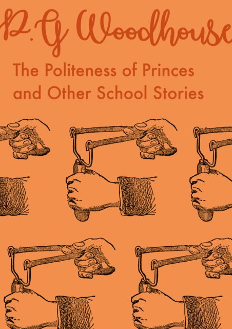 The Politeness of Princes and Other School Stories, P. G. Wodehouse