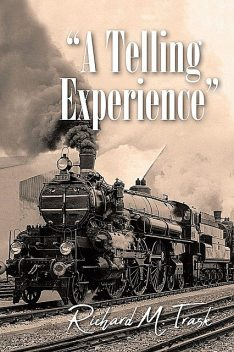 A Telling Experience, Richard M Trask