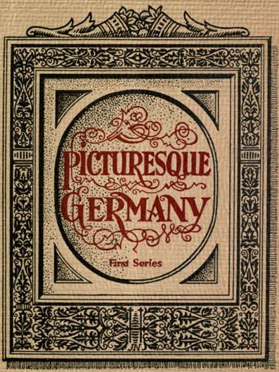Picturesque Germany / First Series,
