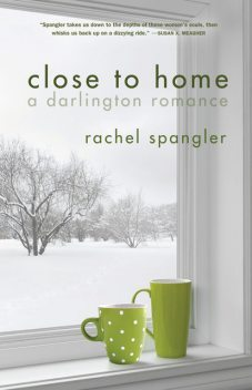 Close to Home, Rachel Spangler