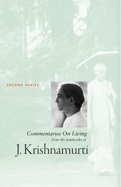 Commentaries On Living Second Series, Krishnamurti