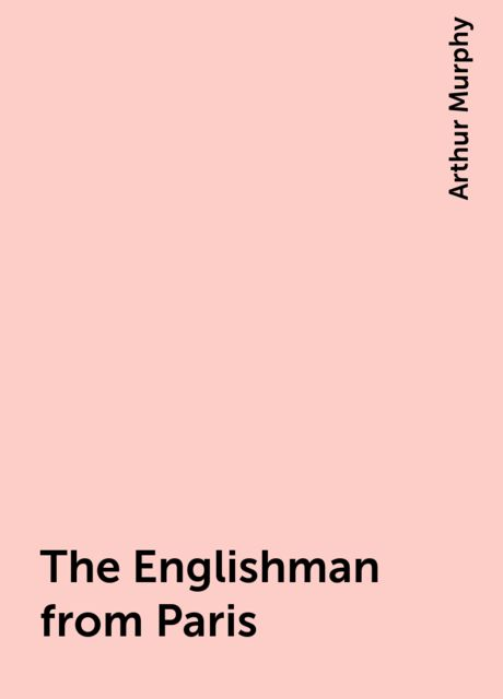 The Englishman from Paris, Arthur Murphy