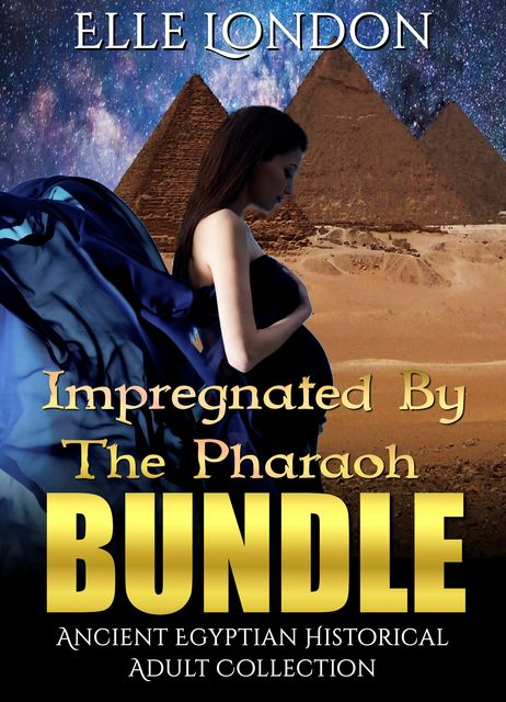 Impregnated By The Pharaoh Bundle: Ancient Egyptian Historical Adult Collection, Daniella Fetish