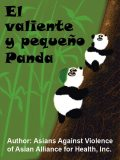 El Valiente y Pequeño Panda, Asians Against Violence of Asian Alliance for Health, Inc.