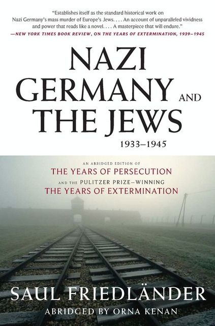 Nazi Germany and the Jews, 1933–1945, Saul Friedlander
