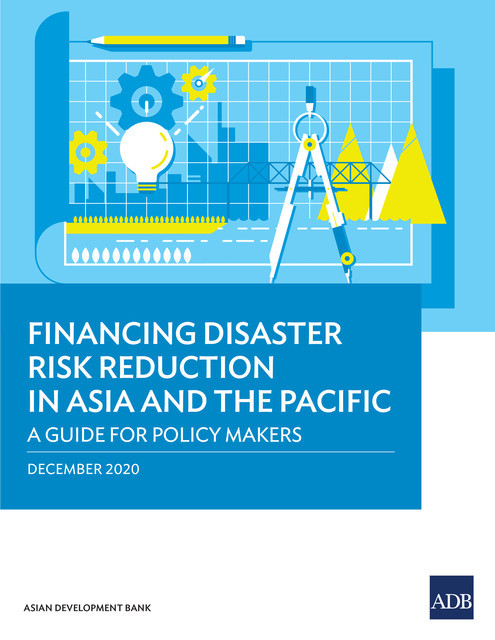 Financing Disaster Risk Reduction in Asia and the Pacific, Asian Development Bank