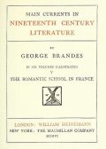 Main Currents in Nineteenth Century Literature – 5. The Romantic School in France, Georg Brandes