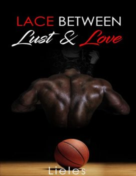 Lace Between Lust and Love – Heart 1, Lieles