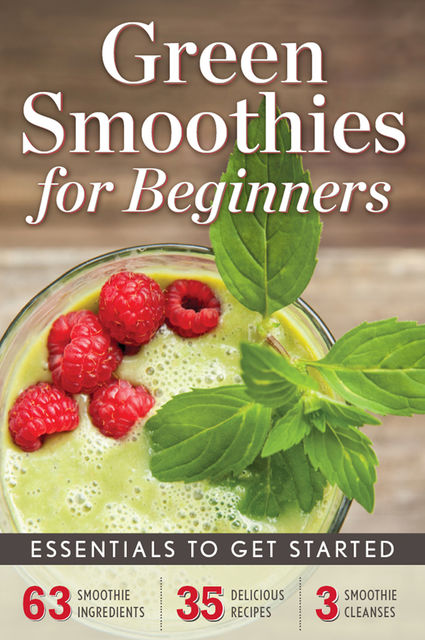 Green Smoothies for Beginners, Rockridge Press