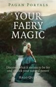 Pagan Portals – Your Faery Magic, Halo Quin
