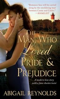Man Who Loved Pride and Prejudice, Abigail Reynolds