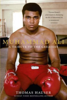 Muhammad Ali: A Tribute to the Greatest, Thomas Hauser