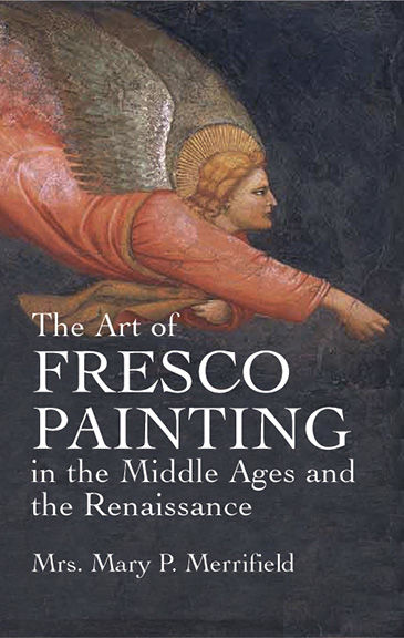 The Art of Fresco Painting in the Middle Ages and the Renaissance,