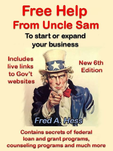 Free Help from Uncle Sam to Start or Expand Your Business, Fred Hess