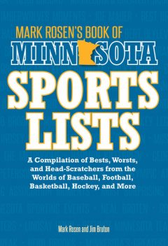 Mark Rosen's Book of Minnesota Sports Lists, Mark Rosen, Jim Bruton
