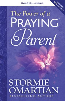 The Power of a Praying® Parent, Stormie Omartian