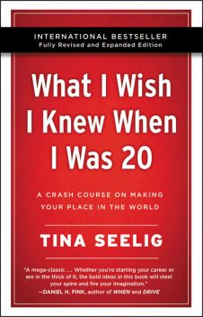 What I Wish I Knew When I Was 20 – 10th Anniversary Edition, Tina Seelig
