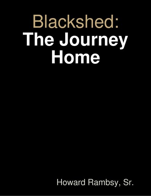 Blackshed: The Journey Home, Sr., Howard Rambsy