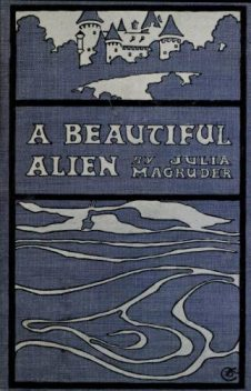 A Beautiful Alien, Julia Magruder