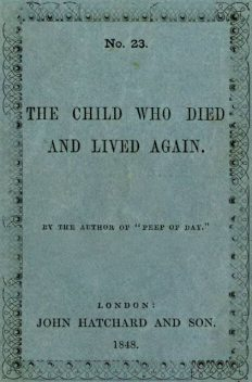 The Child Who Died and Lived Again, Favell Lee Mortimer